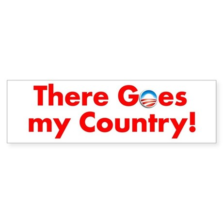there goes my country Bumper Sticker