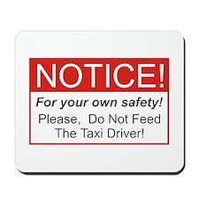 Notice / Taxi Driver Mousepad