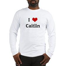 I Love Caitlin Long Sleeve T-Shirt