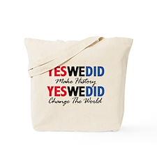 Yes We Did Make History Tote Bag