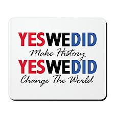 Yes We Did Make History Mousepad