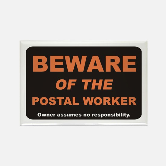 Beware / Postal Worker Rectangle Magnet