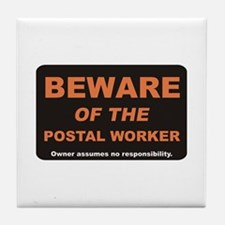 Beware / Postal Worker Tile Coaster