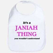 It's a Janiah thing, you wouldn't Baby Bib