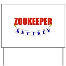 Retired Zookeeper Yard Sign