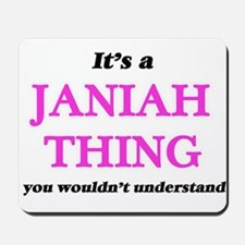 It's a Janiah thing, you wouldn' Mousepad