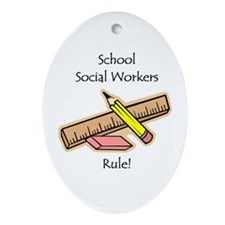 Social Workers Rule Oval Ornament