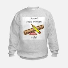 Social Workers Rule Sweatshirt
