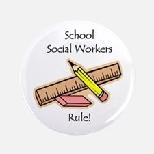 """Social Workers Rule 3.5"""" Button (100 pack)"""