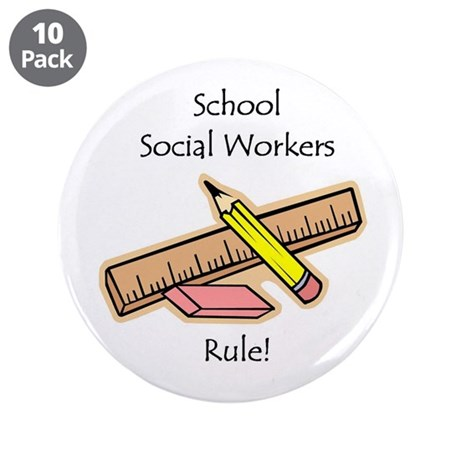 """Social Workers Rule 3.5"""" Button (10 pack)"""