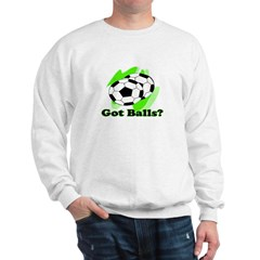 Got Baseballs? Sweatshirt