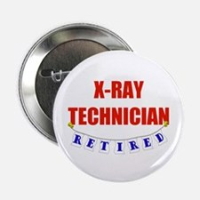"Retired X-Ray Technician 2.25"" Button"