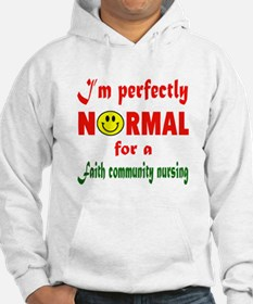 I'm perfectly normal for a Faith Hoodie