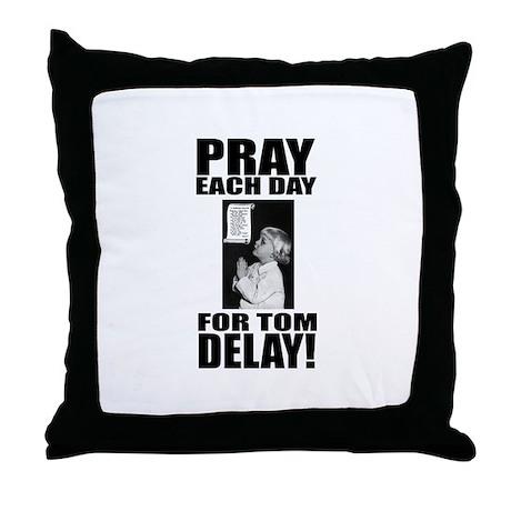 Pray For Delay Throw Pillow