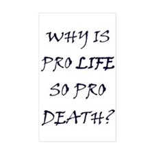 Pro Life is Pro Death Rectangle Decal