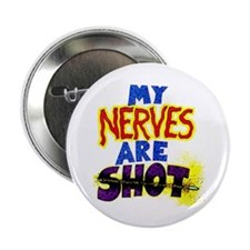 """My NERVES are SHOT 2.25"""" Button (10 pack)"""