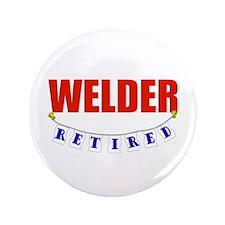 """Retired Welder 3.5"""" Button"""