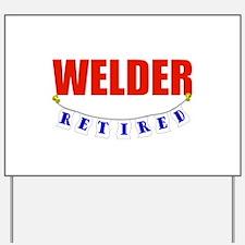 Retired Welder Yard Sign
