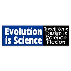 Evolution Is Science (bumper sticker)