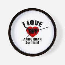 I Love My Andorran Boyfriend Wall Clock