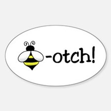 Bee-otch Oval Decal
