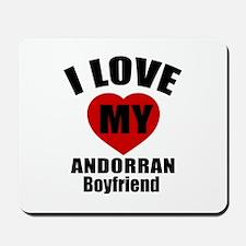 I Love My Andorran Boyfriend Mousepad