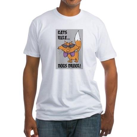 cats rule dogs drool design Fitted T-Shirt