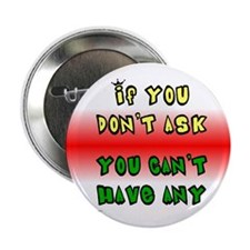 """Don't Ask / Can't Have - 2.25"""" Button (10 pack)"""