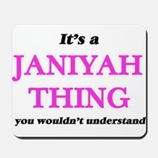 It's a Janiyah thing, you wouldn&#39 Mousepad