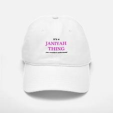 It's a Janiyah thing, you wouldn't und Baseball Baseball Cap