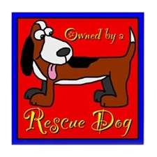 Owned by a RESCUE DOG Tile Coaster