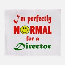 I'm perfectly normal for a Director Throw Blanket