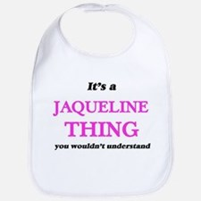 It's a Jaqueline thing, you wouldn&#3 Baby Bib