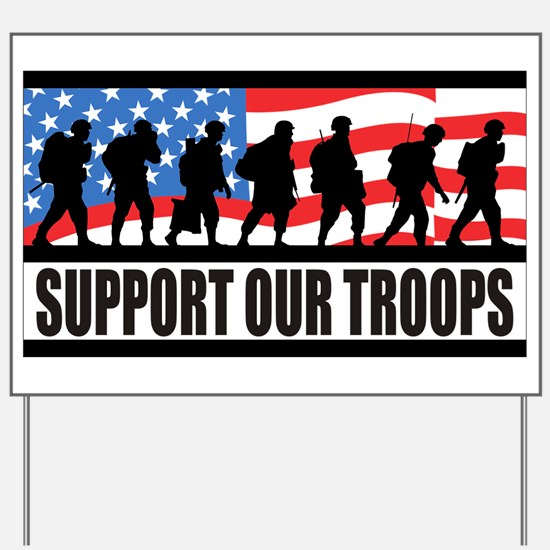 Support Our Troops! Yard Sign