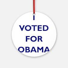 I Voted for Obama Ornament (Round)