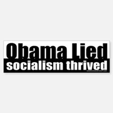 Obama Lied Socialism Thrived Bumper Bumper Bumper Sticker