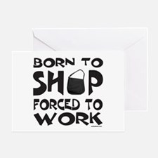 BORN TO SHOP Greeting Card