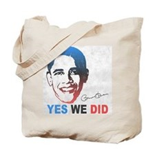 Yes We Did T-Shirt Tote Bag