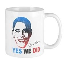 Yes We Did T-Shirt Small Mug