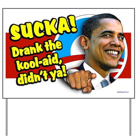 Sucka - Drank the Kool-Aid Yard Sign