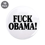 "Fuck Obama! (3.5"" button, 10 pack)"