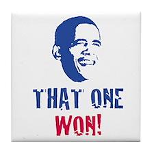 OBAMA - THAT ONE WON! Tile Coaster