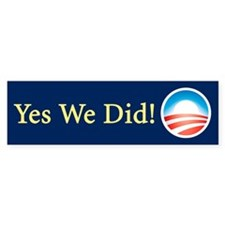 Yes We Did: Bumper Bumper Sticker