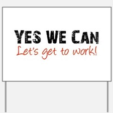 Let's Get to Work Yard Sign
