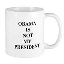 Obama Not My President Mug