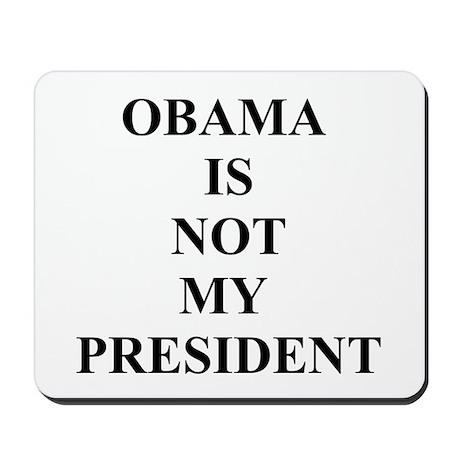 Obama Not My President Mousepad