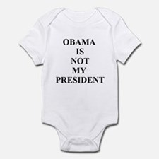 Obama Not My President Infant Bodysuit