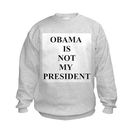 Obama Not My President Kids Sweatshirt