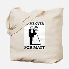 Game over for Matt Tote Bag