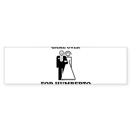 Game over for Humberto Bumper Sticker